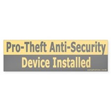 Pro-Theft Anti-Security Device - Bumper Bumper Sticker