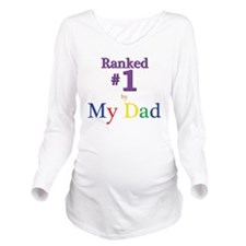 Ranked #1 by My Dad  Long Sleeve Maternity T-Shirt