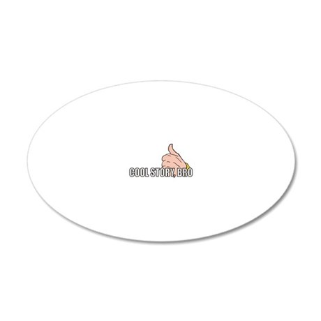 Cool Story, Bro 20x12 Oval Wall Decal