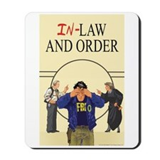 In-Law and Order Mousepad