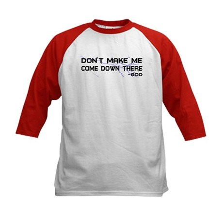 Don't Make Me Come Down There Kids Baseball Jersey