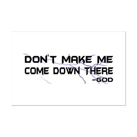 Don't Make Me Come Down There Mini Poster Print