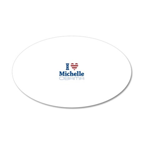 I love Michelle Obama 20x12 Oval Wall Decal