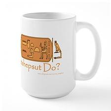 What Would Hatshepsut Do? Large Mug/white
