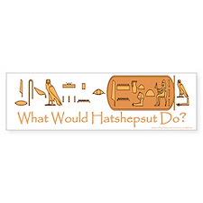 What Would Hatshepsut Do? Bumper Sticker/white