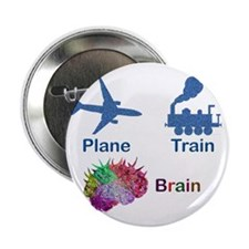 "Plane, Train, Brain 2.25"" Button"