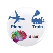 "Plane, Train, Brain 3.5"" Button"