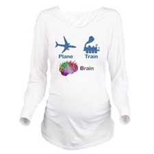 Plane, Train, Brain Long Sleeve Maternity T-Shirt