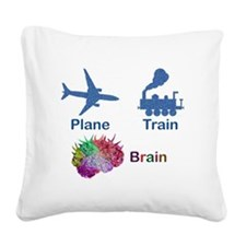 Plane, Train, Brain Square Canvas Pillow