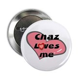 chaz loves me Button