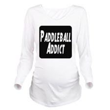 Paddleball Addict Long Sleeve Maternity T-Shirt