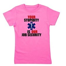 Your Stupidity is my Job Security Girl's Tee