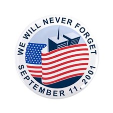 "9/11 We will never forget 3.5"" Button"