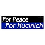 For Peace For Kucinich Bumper Sticker