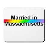 Married in Massachusetts Mousepad