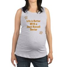 Life is better with a Jack Russ Maternity Tank Top