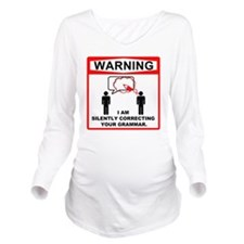 Warning: I am silent Long Sleeve Maternity T-Shirt