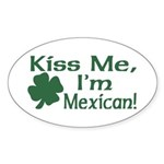 Kiss Me I'm Mexican Oval Sticker