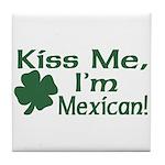Kiss Me I'm Mexican Tile Coaster