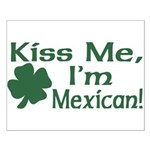 Kiss Me I'm Mexican Small Poster