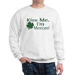 Kiss Me I'm Mexican Sweatshirt