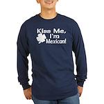 Kiss Me I'm Mexican Long Sleeve Dark T-Shirt