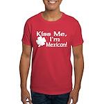 Kiss Me I'm Mexican Dark T-Shirt