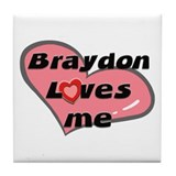 braydon loves me  Tile Coaster
