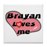 brayan loves me  Tile Coaster