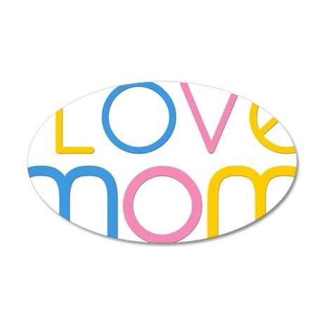 I love Mom 35x21 Oval Wall Decal