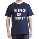 Myspace of Yours T-Shirt