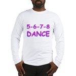 5-6-7-8 Dance Long Sleeve T-Shirt