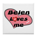 belen loves me  Tile Coaster