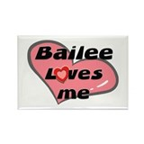 bailee loves me Rectangle Magnet