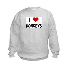 I Love Donkeys Sweatshirt