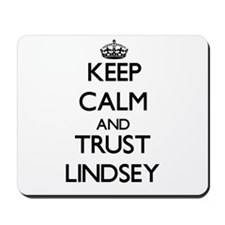 Keep Calm and trust Lindsey Mousepad