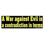 War Against Evil Bumper Sticker
