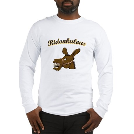 Ridonkulous Long Sleeve T-Shirt