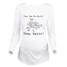 Mars Rover They See  Long Sleeve Maternity T-Shirt