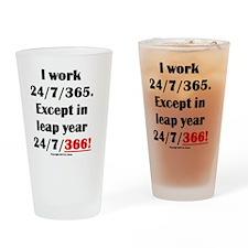 I work 24//7/365 Drinking Glass