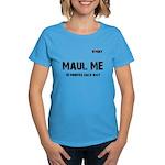 Maul Me in This Women's Dark T-Shirt