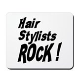 Hair Stylists Rock ! Mousepad