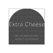 "Joking Extra Cheese Headsto Square Sticker 3"" x 3"""