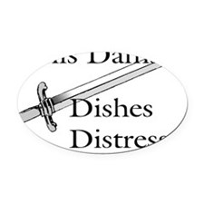 This damsel dishes distress Oval Car Magnet