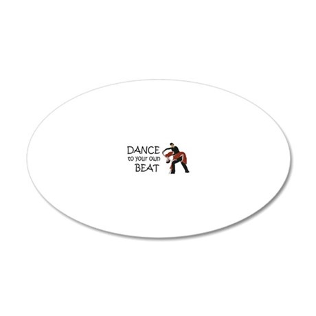 Dance to your own Beat 20x12 Oval Wall Decal