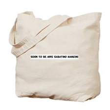 SOON TO BE MRS SABATINO MANGI Tote Bag