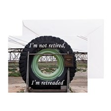 I'm not retired, I'm retreaded: mini Greeting Card