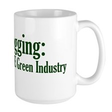 Logging: The True Green Industry Mug