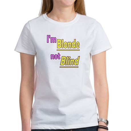 Blonde not Blind Women's T-Shirt