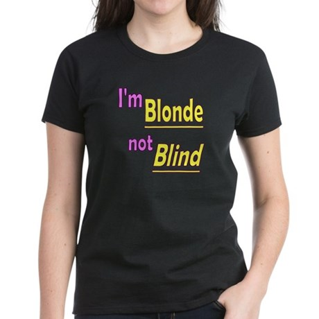 Blonde not Blind Women's Dark T-Shirt